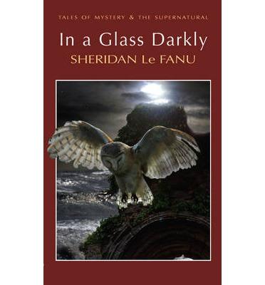 In a glass darkly - S. Le Fanu...