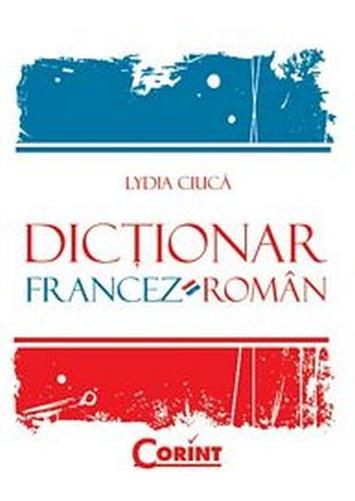 DICTIONAR FRANCEZ - ROMAN