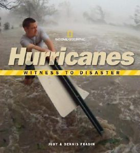 Witness to disaster. Hurricanes