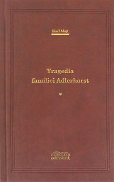 Tragedia familiei Adlerhorst volumul 2 - Karl May