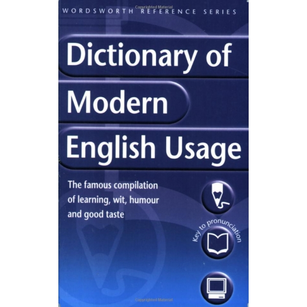 A Dictionary of Modern English Usage, Henry W. Fowler