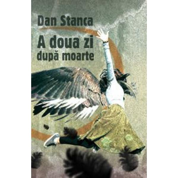 A doua zi dupa moarte, Dan Stanca