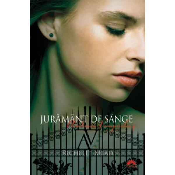 ACADEMIA VAMPIRILOR. JURAMANT DE SANGE VOLUMUL 4