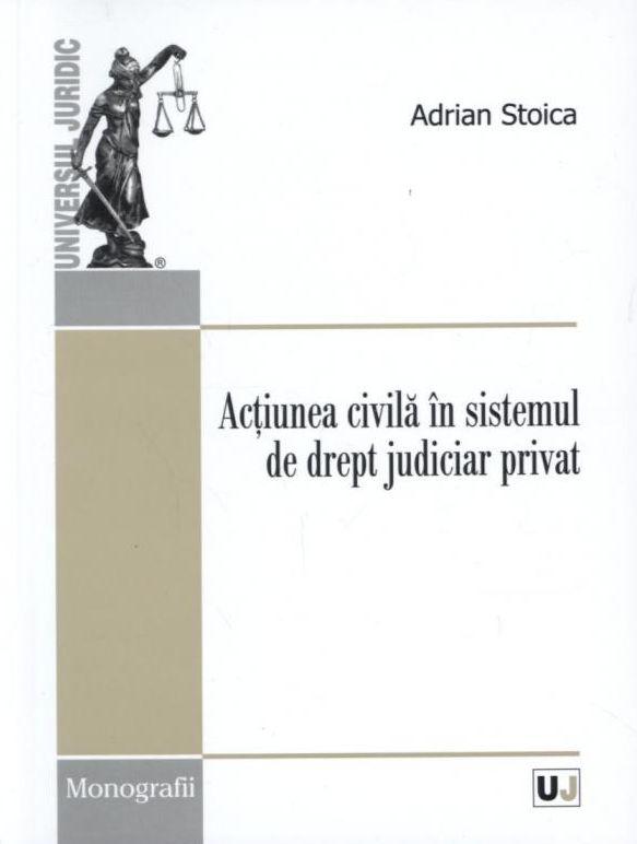 ACTIUNEA CIVILA IN SISTEMUL DE DREPT JUDICIAR PRIVAT