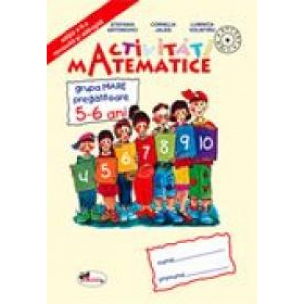 Activitati Matemematice. Grupa Mare Pregatitoare 5-6 Ani