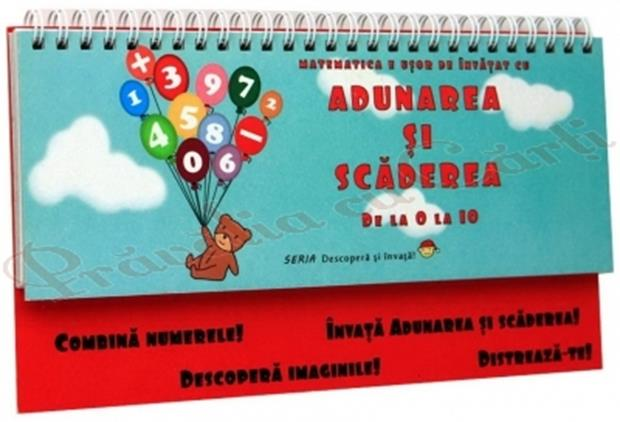 ADUNAREA SI SCADEREA DE LA 0 LA 10
