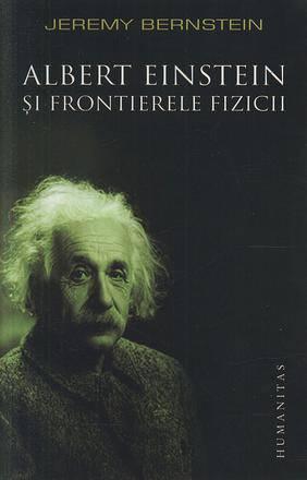 ALBERT EINSTEIN SI FRONTIERELE FIZICII EDITIA 2