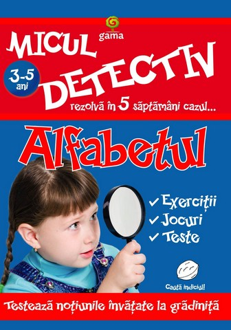 ALFABETUL 3-5 ANI - MICUL DETECTIV