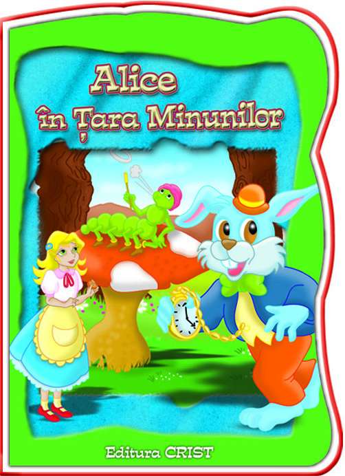 ALICE IN TARA MINUNILOR (COPERTA + 24 PAG.)