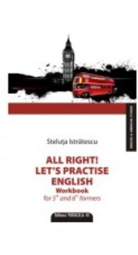 ALL RIGHT! LET`S PRACTISE ENGLISH. WORKBOOK FOR 5TH AND 6TH FORMERS