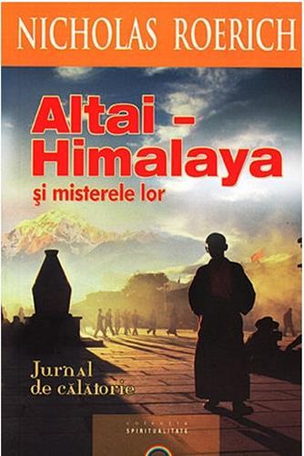 Altai-Himalaya si misterele lor - Nicholas Roerich