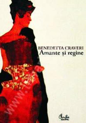 Amante si regine - Benedetta Craveri