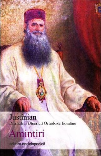 Justinian Patriarhul Bisericii Ortodoxe Romane. Amintiri