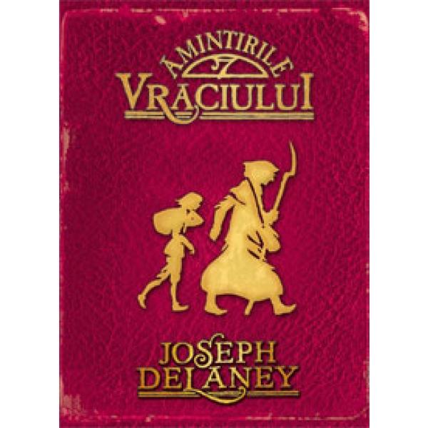 Cronicile Wardstone: Amintirile vraciului - Joseph Delaney