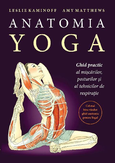 ANATOMIA YOGA - GHID PRACTIC