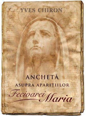 ANCHETA ASUPRA APARITIILOR FECIOAREI MARIA
