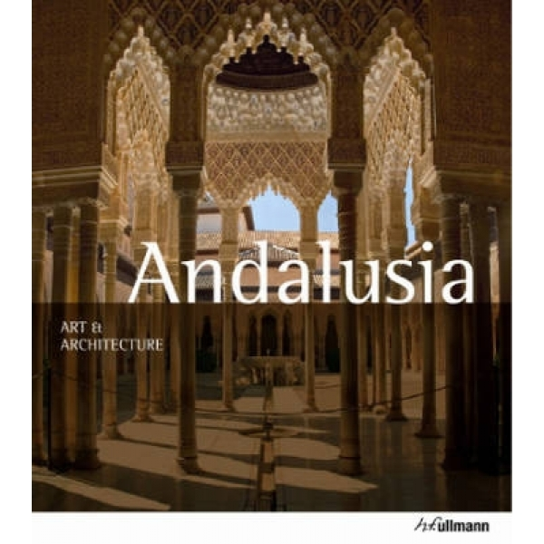 Andalusia Art & Architecture, Brigitte Hintzen-Bohlen
