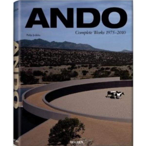 Ando: Complete Works 1975-2010: Updated Version, Philip Jodidio