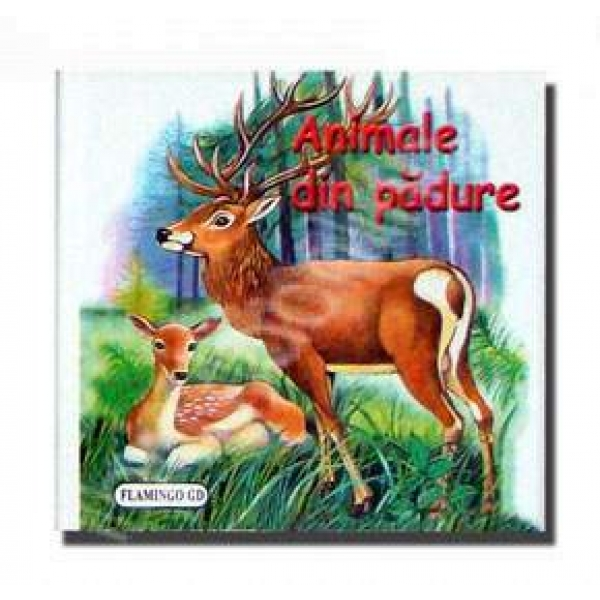 ANIMALE DIN PADURE .