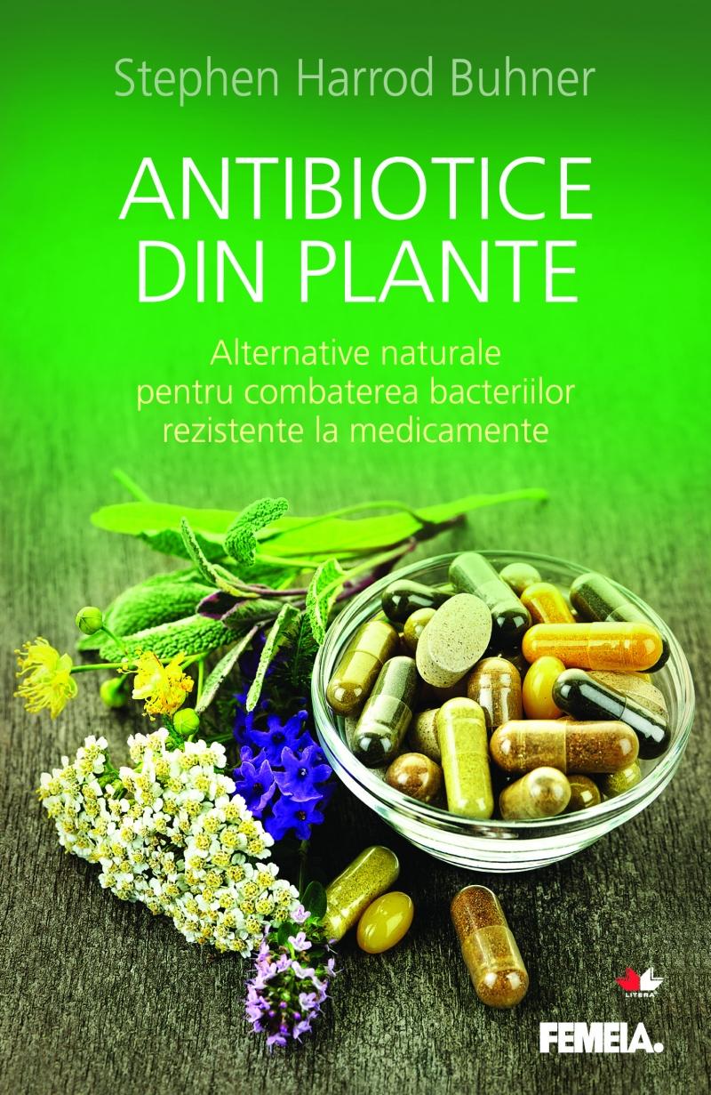 Antibiotice Din Plante - Stephen Harrod Buhner