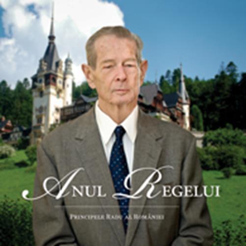 Anul Regelui Reeditare - Principele Radu al Romaniei