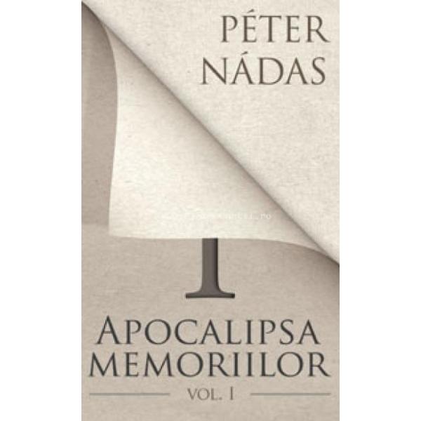 Apocalipsa memoriilor.vol.1, Nadas Peter