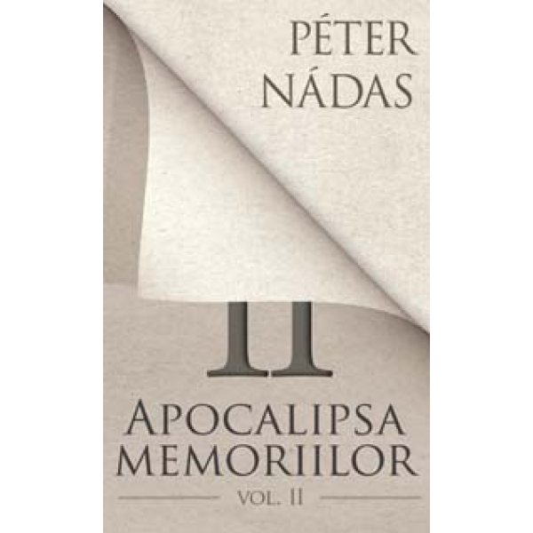 Apocalipsa memoriilor, Vol.II, Peter Nadas