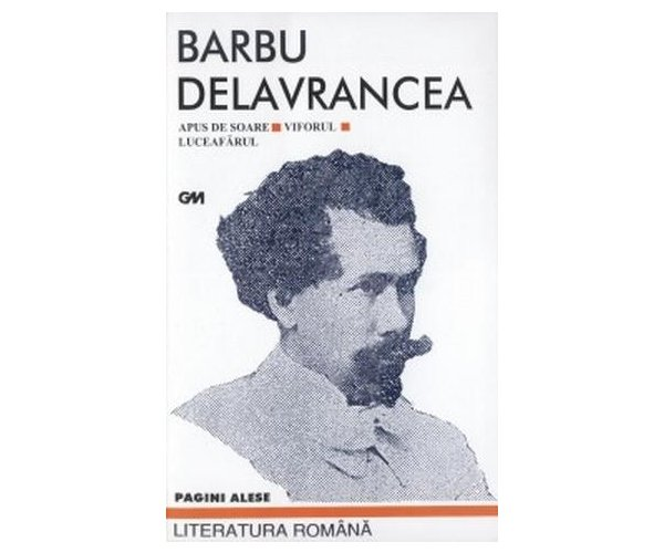 Apus de soare, Viforul, Luceafarul, Barbu Stefanescu Delavrancea