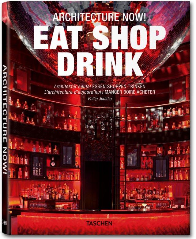 Architecture now! Eat, shop, drink - Philip Jodidio