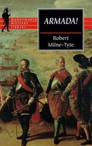 Armada! The planning, the battle and after - Robert Milne-Tyte