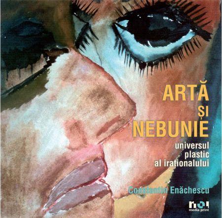 Arta si nebunie (versiunea in limba engleza) - Constantin Enachescu