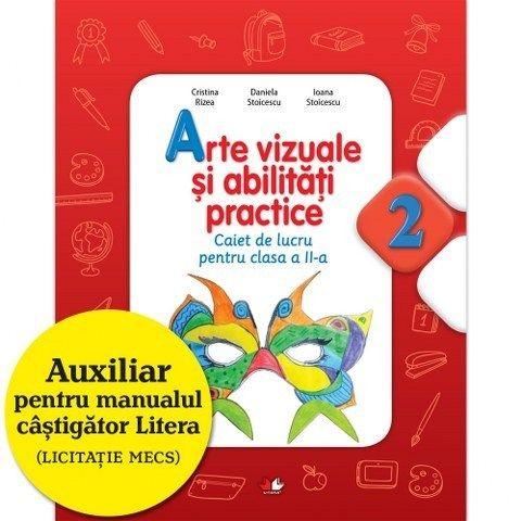 ARTE VIZUALE SI ACTIVITATI PRACTICE. CAIET DE LUCRU PENTRU CLASA A II-A