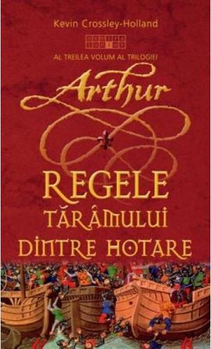 ARTUHR - REGELE TARAMUL UI DINTRE HOTARE