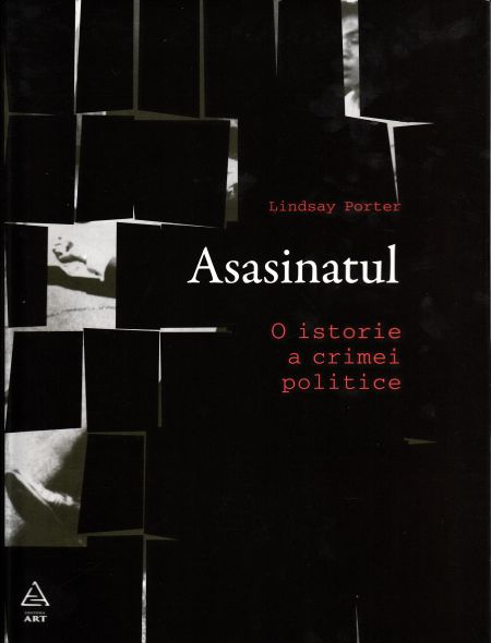 ASASINATUL, O ISTORIE A CRIMEI POLITICE