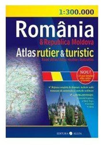 ATLAS RUTIER&TURISTIC ROMANIA SI REPUBLICA MOLDOVA