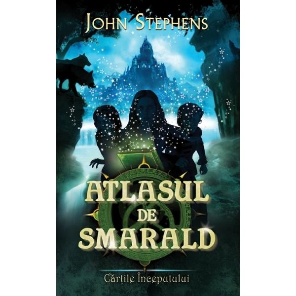 ATLASUL DE SMARALD. CARTILE INCEPUTULUI VOLUMUL 1