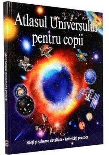 ATLASUL UNIVERSULUI PENTRU COPII