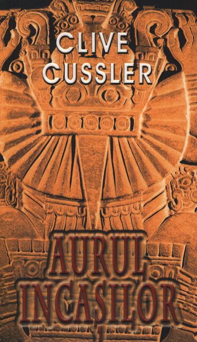 Aurul incasilor - buzunar, Clive Cussler