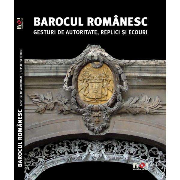 Barocul Romanesc, Gesturi de Autoritate, Replici si Ecouri, Engleza, Constantin Hostiuc