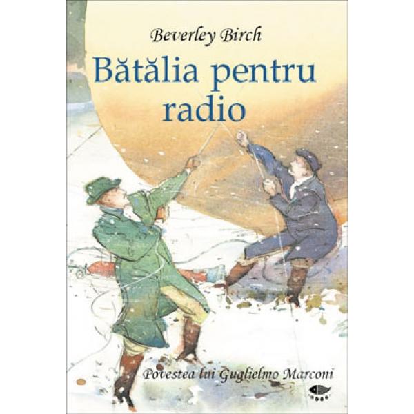 BATALIA PENTRU RADIO .