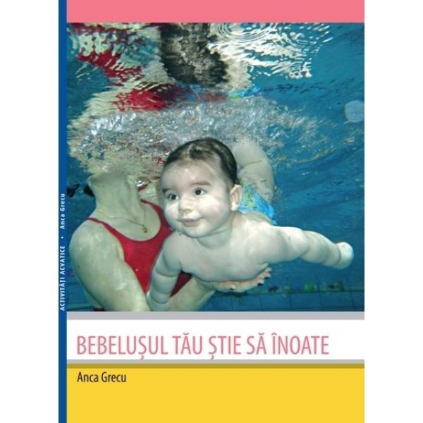 Bebelusul tau stie sa inoate, Grecu Anca
