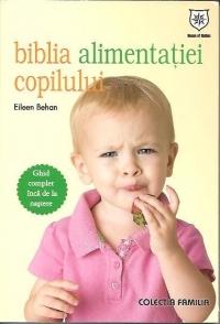 BIBLIA ALIMENTATIEI COP COPILULUI