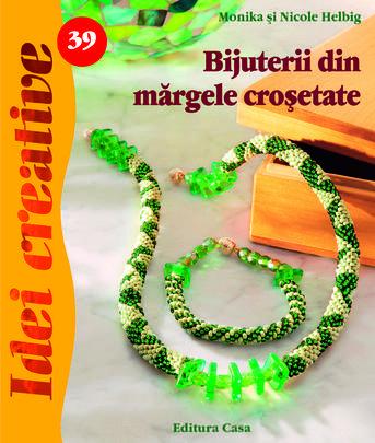 BIJUTERII DIN MARGELE CROSETATE. IDEI CREATIVE NR. 39. EDITIA A II-A