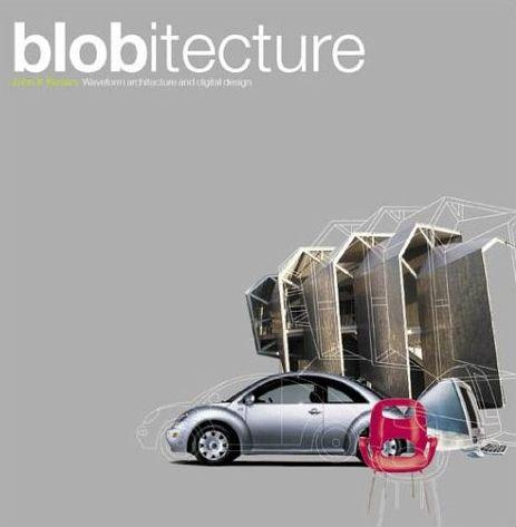 Blobitecture - John K. Waters