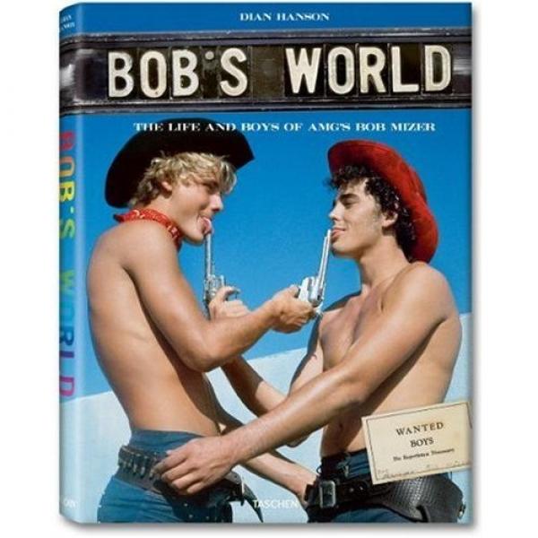 Bob's World: The Life and Boys of AMG's Bob Mizer,  Dian Hanson