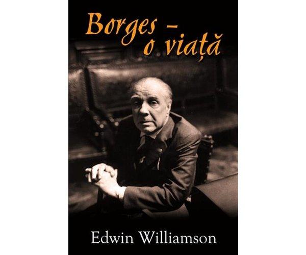 BORGES - O VIATA .