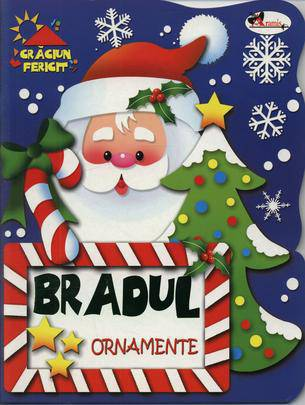 "BRADUL  ORNAMENTE - SERIA ""CRACIUN FERICIT"" (CARTEA CONTINE ORNAMENTE)"