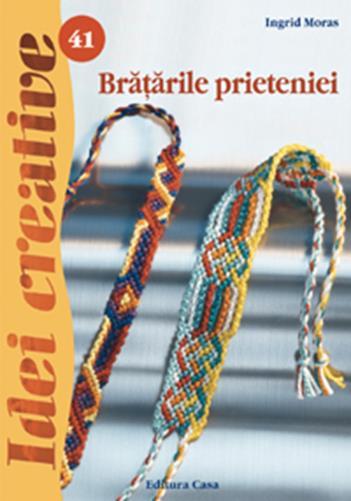 BRATARILE PRIETENIEI ED.A II A REVAZUTA IDEI CREATIVE 41 ***