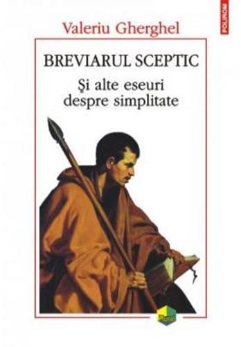 BREVIARUL SCEPTIC: SI ALTE ESEURI DESPRE SIMPLITATE