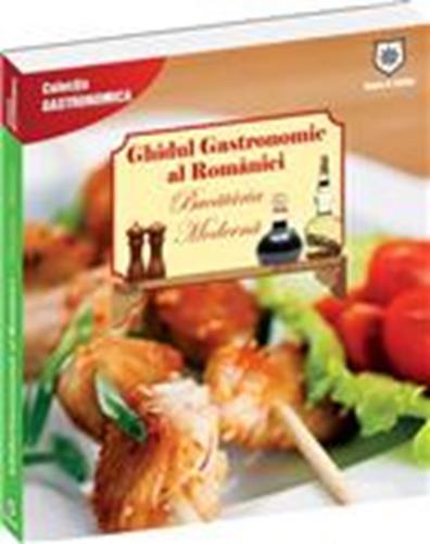 Bucataria moderna ghidul gastronomic - Iordan Valentin